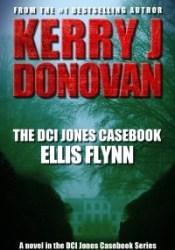 Ellis Flynn (The DCI Jones Casebook #3) Pdf Book