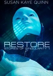 Restore (Stories of Singularity, #1) Pdf Book