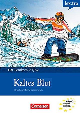 A1-A2 - Kaltes Blut: Heimliche Rache in Garmisch. Krimi-Lektüre als E-Book