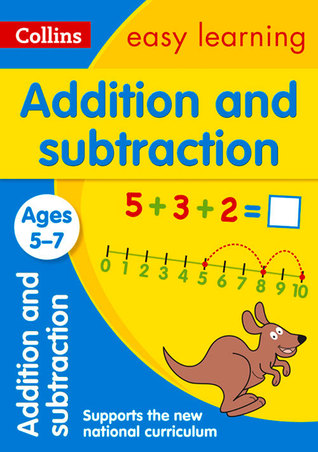 Collins Easy Learning Age 5-7 — Addition and Subtraction Ages 5-7: New Edition