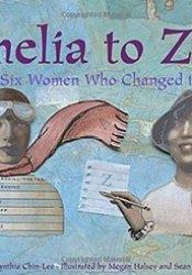 Amelia to Zora: Twenty-Six Women Who Changed the World Pdf Book