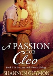 A Passion for Cleo (Love and Flowers Trilogy, #3) Pdf Book