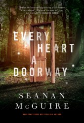 Every Heart a Doorway (Wayward Children, #1) Book Pdf