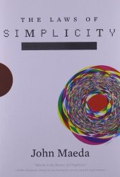 The Laws of Simplicity: Design, Technology, Business, Life Pdf Book