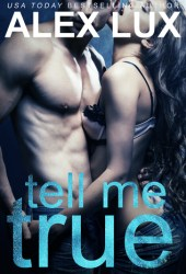 Tell Me True (Call Me Cat Trilogy, #3)