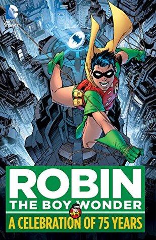Robin, The Boy Wonder: A Celebration of 75 Years