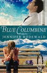 Blue Columbine (Grace Revealing #1)
