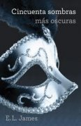 Cincuenta sombras ms oscuras by E L James(2012-07-17)