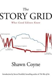 The Story Grid: What Good Editors Know Pdf Book