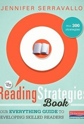 The Reading Strategies Book: Your Everything Guide to Developing Skilled Readers Book Pdf