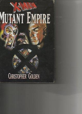 X-men: Mutant Empire (Mutant Empire, #1-3)