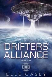 Drifters' Alliance, Book 1 (Drifters' Alliance, #1) Book Pdf