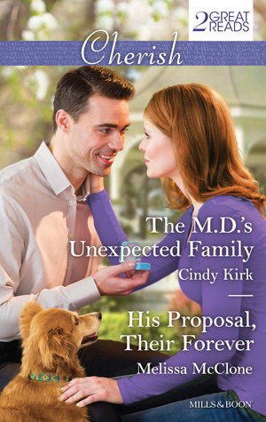 The M.D.'s Unexpected Family / His Proposal, Their Forever
