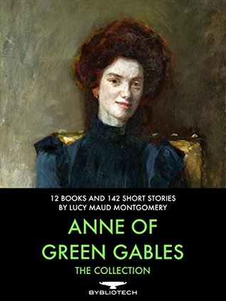 Anne of Green Gables: The Collection: 12 Books and 142 Short Stories