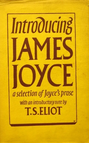 Introducing James Joyce: A Selection Of Joyce's Prose By T. S. Eliot