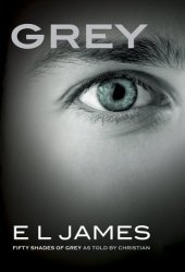 Grey (Fifty Shades as Told by Christian, #1)