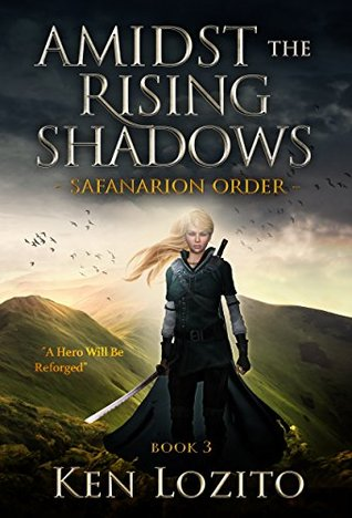 Amidst the Rising Shadows (The Safanarion Order, #3)