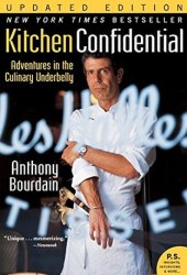 Kitchen Confidential: Adventures in the Culinary Underbelly Pdf Book