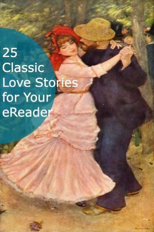 25 Classic Love Stories for Your eReader (Annotated)
