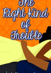 The Right Kind of Trouble Pdf Book