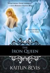 The Iron Queen (Daughters of Zeus, #3) Pdf Book