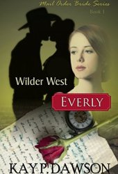 Everly (Wilder West #1) Book Pdf