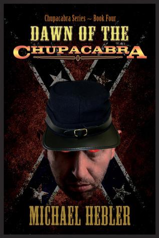 Dawn of the Chupacabra (Chupacabra Series #4)