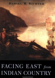 Facing East from Indian Country: A Native History of Early America Pdf Book