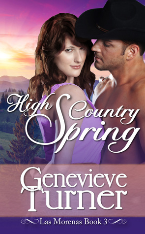 High Country Spring (Las Morenas, #5)