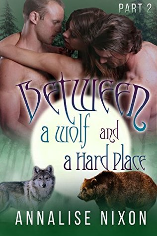 Between a Wolf and a Hard Place -Part 2: (BBW Shifter Menage)