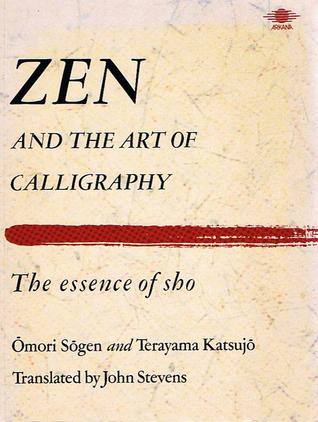 Zen and the Art of Calligraphy: The Essence of Sho