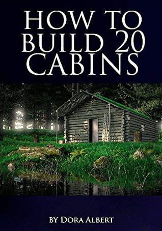 How to Build 20 Cabins - Modern, Rustic, Prefab