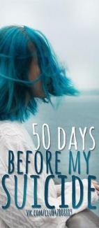 Resultado de imagem para 50 days before my suicide
