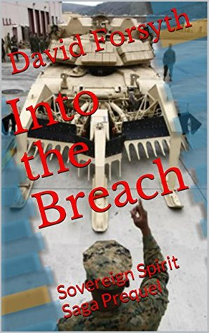 Into the Breach: Sovereign Spirit Saga Prequel