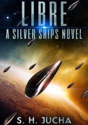 Libre (Silver Ships, #2) Pdf Book