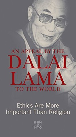 An Appeal by the Dalai Lama to the World: Ethics Are More Important Than Religion