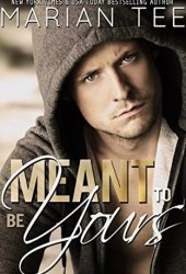 Meant to Be Yours (Warning: Love Moderately, #2) Pdf Book