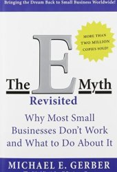 The E-Myth Revisited: Why Most Small Businesses Don't Work and What to Do About It Pdf Book