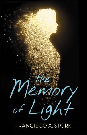 The Memory of Light by Francisco X  Stork The Memory of Light