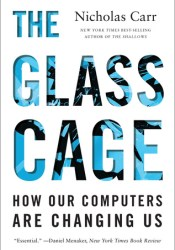 The Glass Cage: How Our Computers Are Changing Us Pdf Book
