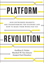 Platform Revolution: How Networked Markets Are Transforming the Economy--and How to Make Them Work for You Pdf Book