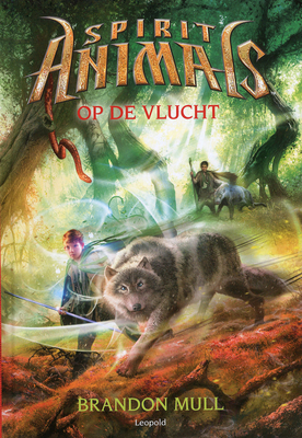 Op de vlucht (Spirit Animals, #2)