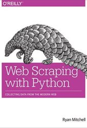 Web Scraping with Python: Collecting Data from the Modern Web Book Pdf