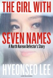 The Girl with Seven Names: A North Korean Defector's Story Book Pdf