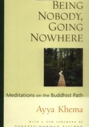Being Nobody, Going Nowhere: Meditations on the Buddhist Path Pdf Book