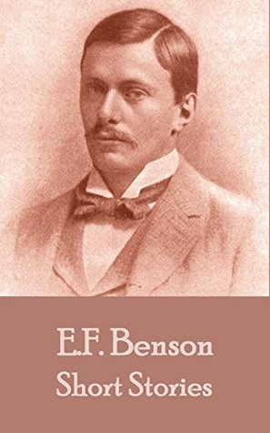 The Short Stories Of E. F. Benson - Volume 1