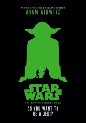 The Empire Strikes Back - So You Want to Be a Jedi? Pdf Book