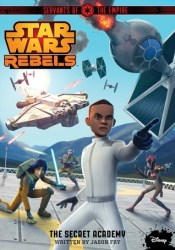 The Secret Academy (Star Wars Rebels: Servants of the Empire, #4) Pdf Book
