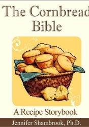 The Cornbread Bible: A Recipe Storybook Pdf Book