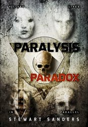 Paralysis Paradox (Time Travel Through Past Lives Adventure Series Book 1) Pdf Book